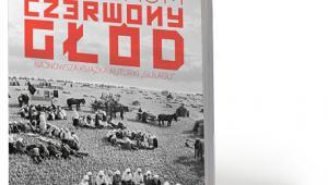 """Anne Applebaum, """"Czerwony głód"""", przeł. Barbara i Wanda Gadomskie, Agora 2018"""